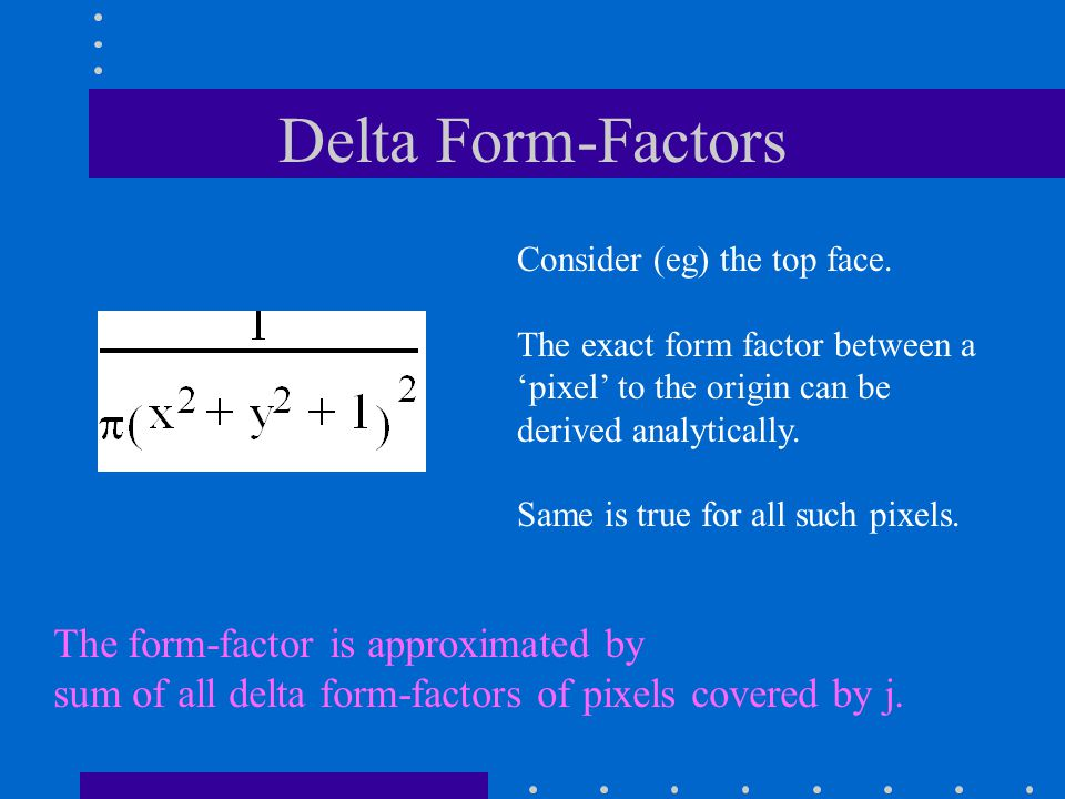 Delta Form-Factors Consider (eg) the top face.