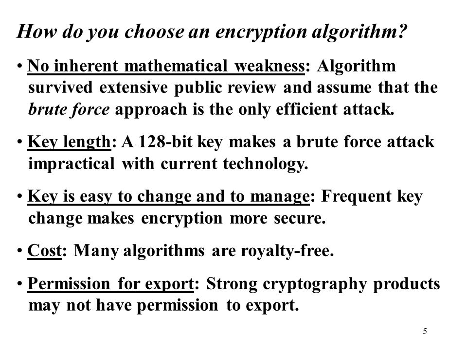 5 How do you choose an encryption algorithm.