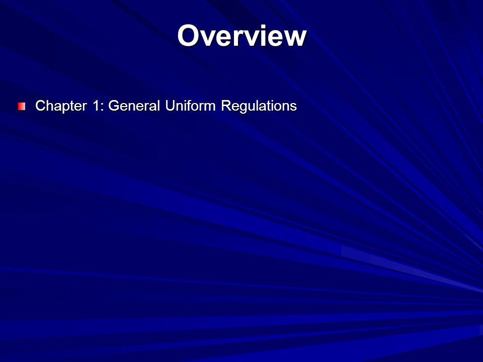 Overview Chapter 1: General Uniform Regulations