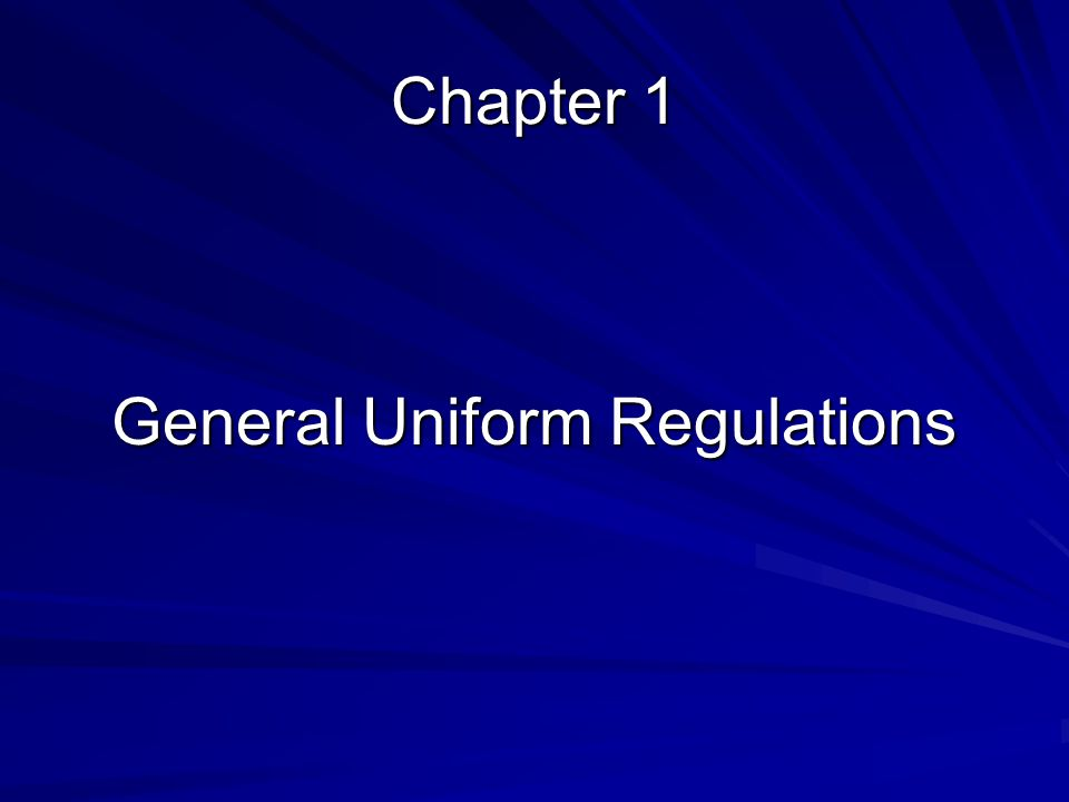 Chapter 1 General Uniform Regulations