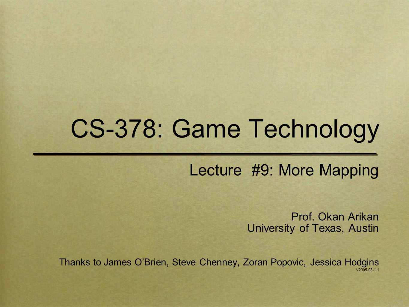 CS-378: Game Technology Lecture #9: More Mapping Prof.