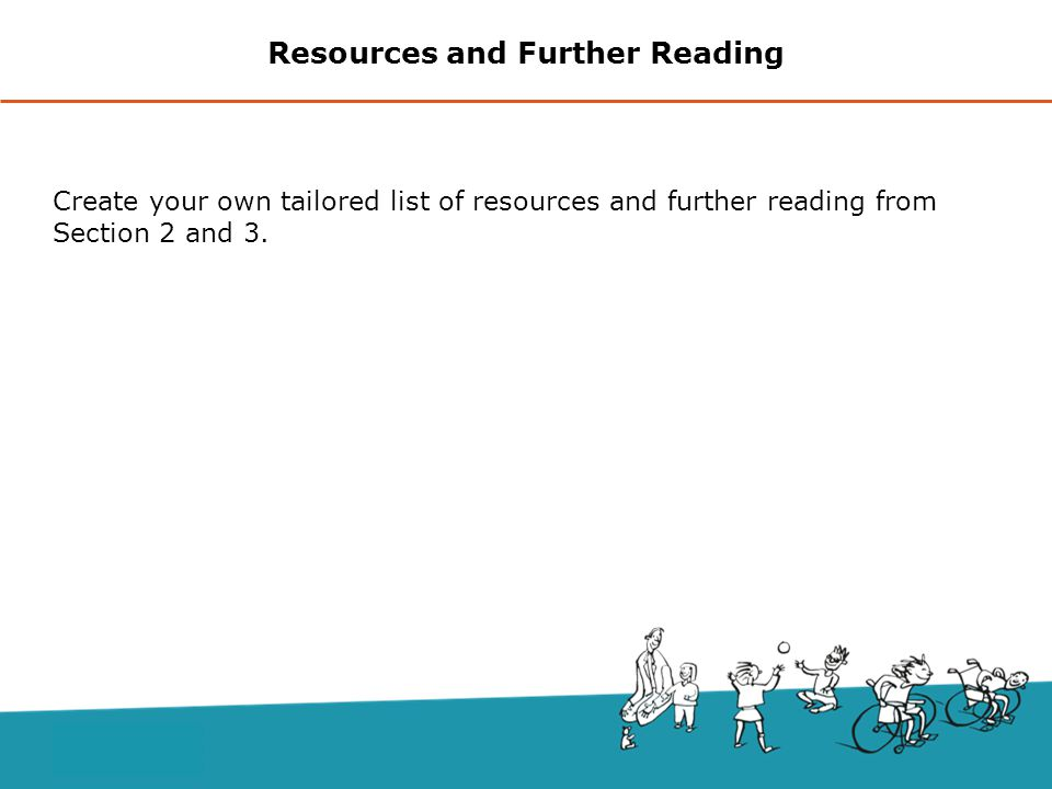 Create your own tailored list of resources and further reading from Section 2 and 3.