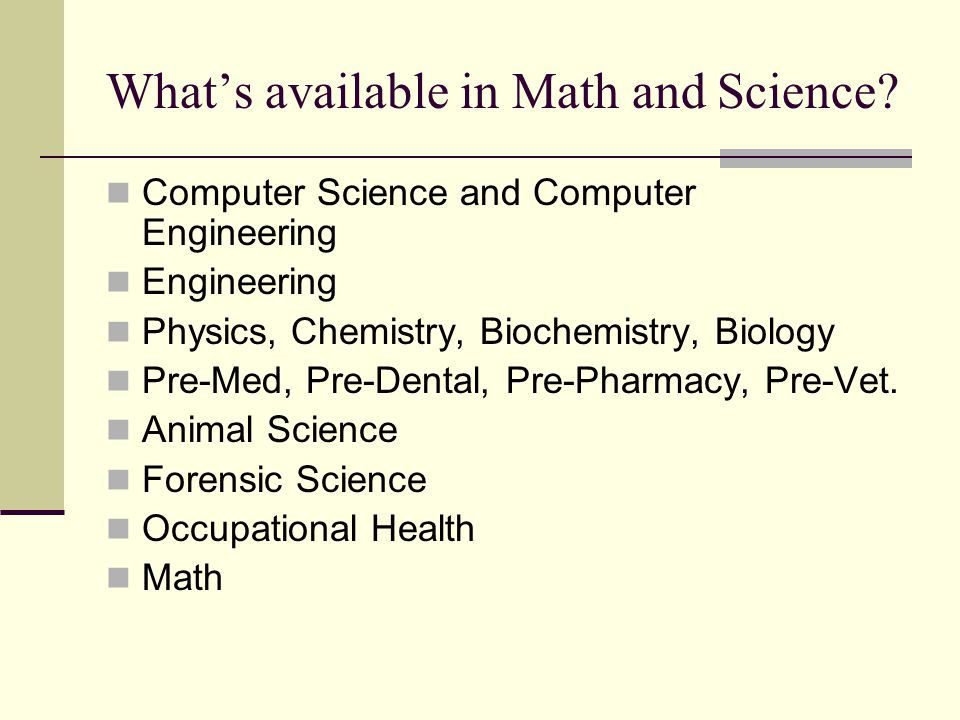 What's available in Math and Science.