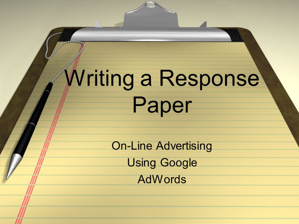 Writing a Response Paper On-Line Advertising Using Google AdWords