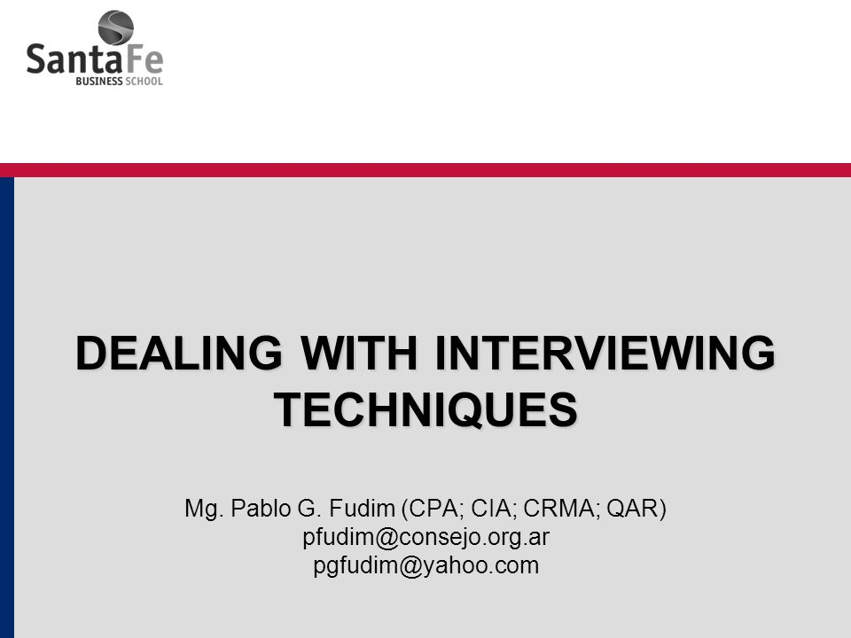 DEALING WITH INTERVIEWING TECHNIQUES DEALING WITH INTERVIEWING TECHNIQUES Mg.