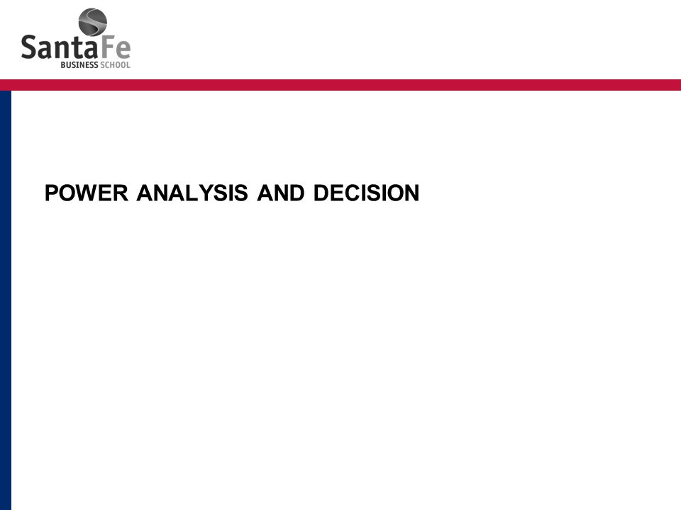 POWER ANALYSIS AND DECISION