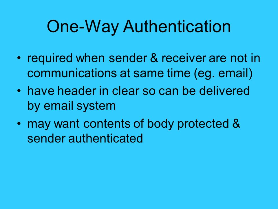 One-Way Authentication required when sender & receiver are not in communications at same time (eg.
