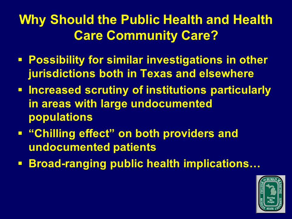 Why Should the Public Health and Health Care Community Care.