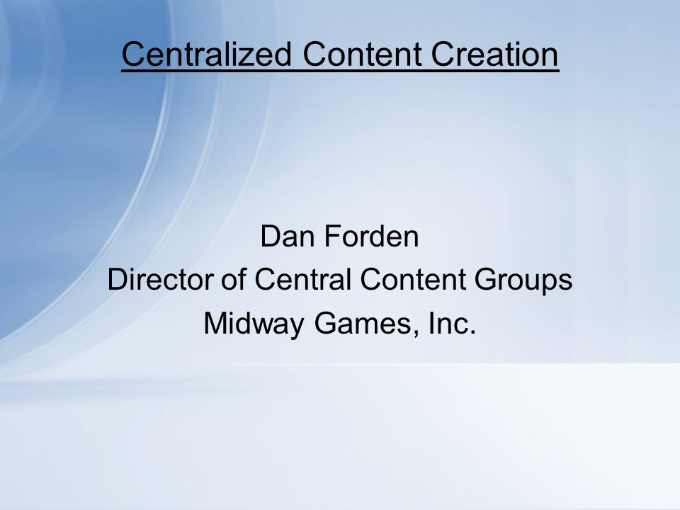 Centralized Content Creation Introduction.Brief History.
