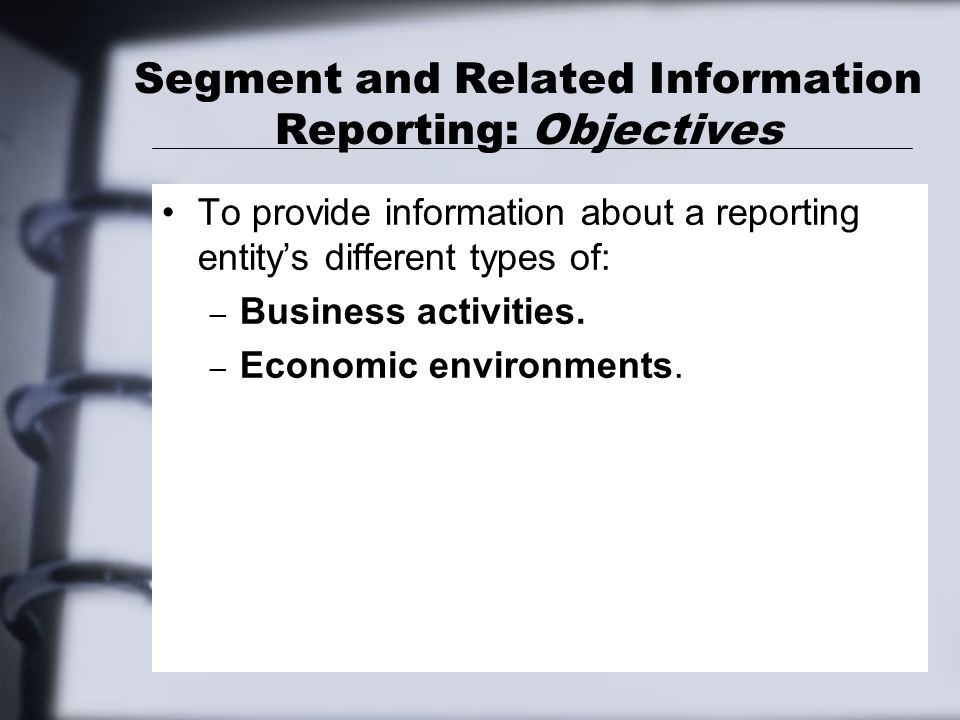 Segment Reporting: Disclosures Required—Specified Amounts Information Key Point #5—Allocations: A segment's expenses (used in its measure of operations) may include BOTH: – Directly traceable costs and – Allocated common costs (costs that benefit two or more segments).