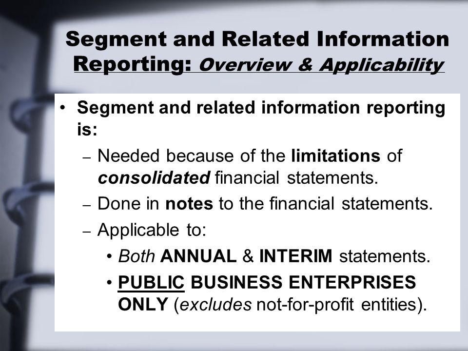 Segment Reporting: Aggregation of Similar Segments Operating segments that have similar economic characteristics often have similar long-term financial performance.