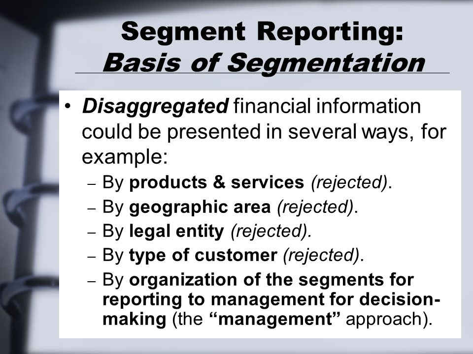 Segment Reporting: Disclosures Required—Specified Amounts Information Key Point #1 — LACK OF UNIFORMITY: FAS 131 does NOT define segment operating profit or loss (as did FAS 14, its predecessor).