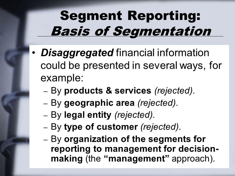 Segment Reporting Quantitative Thresholds— Overview Not all operating segments are REPORTABLE operating segments.