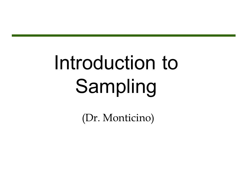 Introduction to Sampling (Dr. Monticino)