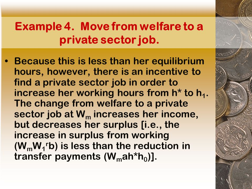 Example 4. Move from welfare to a private sector job.