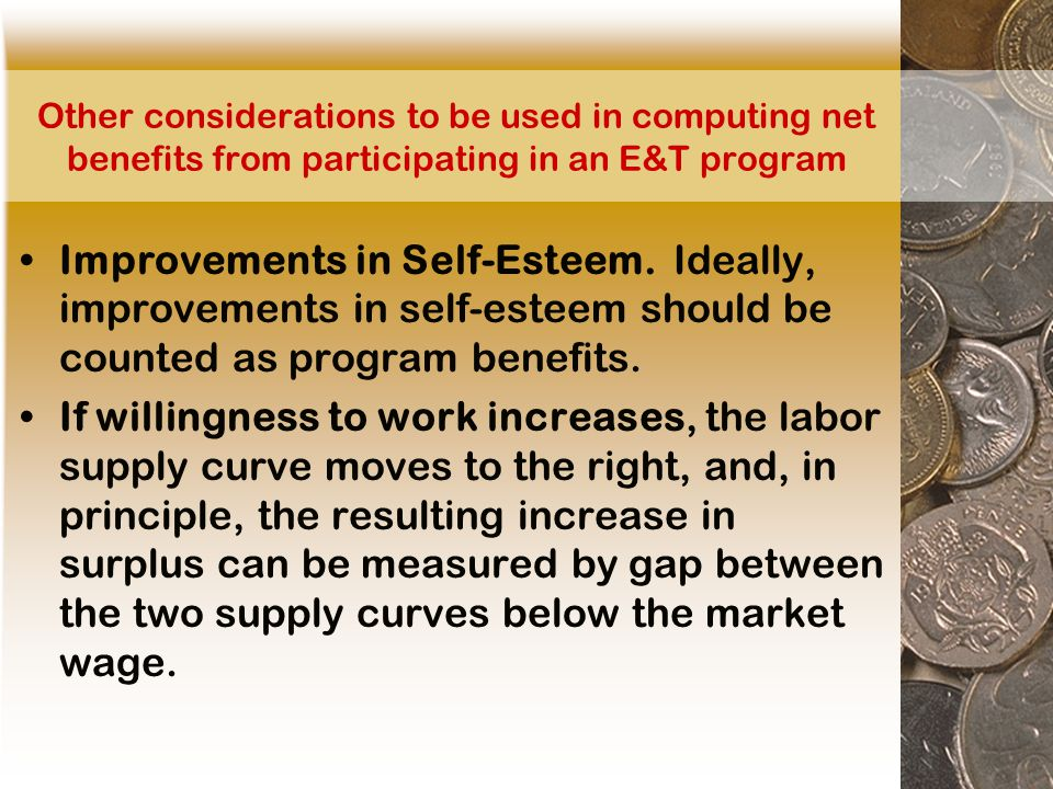 Other considerations to be used in computing net benefits from participating in an E&T program Improvements in Self-Esteem.