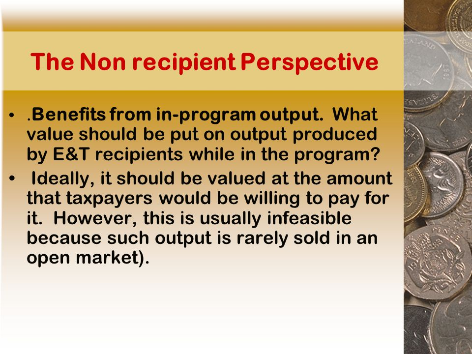 The Non recipient Perspective. Benefits from in-program output.