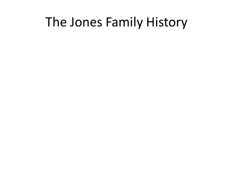 The Jones Family History