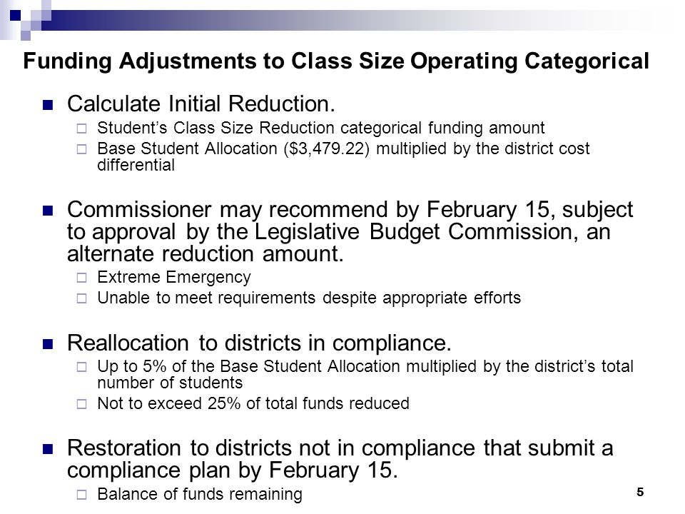 5 Funding Adjustments to Class Size Operating Categorical Calculate Initial Reduction.  Student's Class Size Reduction categorical funding amount  B