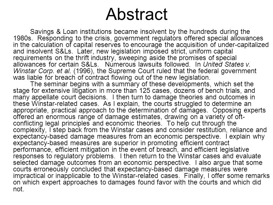 Outline I.Thrift Industry Insolvencies and Response II.The Winstar-Related Cases III.On Damages in Breach of Contract IV.Assessing Damage Outcomes in the Winstar Matters V.Some Lessons