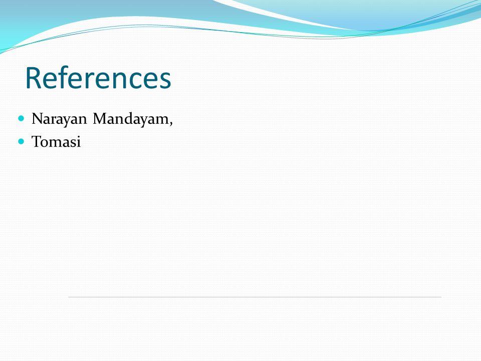 References Narayan Mandayam, Tomasi