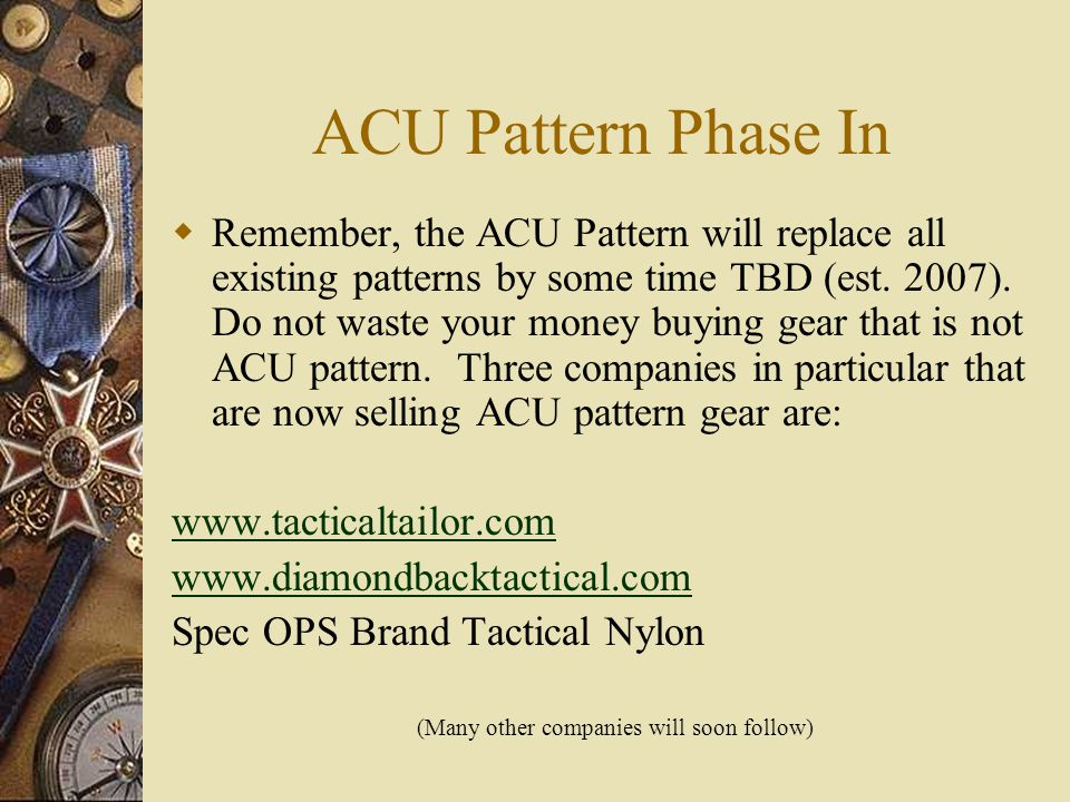 ACU Pattern Phase In  Remember, the ACU Pattern will replace all existing patterns by some time TBD (est.