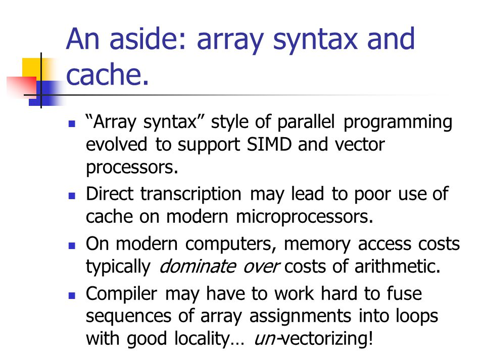 An aside: array syntax and cache.