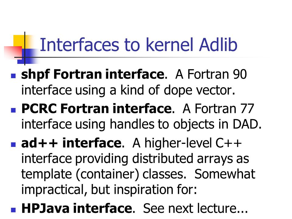 Interfaces to kernel Adlib shpf Fortran interface.