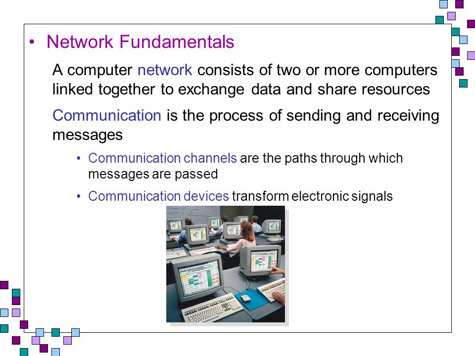 Advantages of Packets Sending information in smaller units increases the efficient use of connections Large messages can t monopolize the connection Analogy: limiting call lengths at a pay phone to limit waiting Transmitting packets independently allows the network to react to failures or network congestion Routers (special-purpose computers that direct the flow of messages) can recognize failures or congestion and reroute the packet around trouble areas Breaking the message into packets can improve reliability Since the packets are transmitted independently, it is likely that at least part of the message will arrive (even if some failures occur within the network)