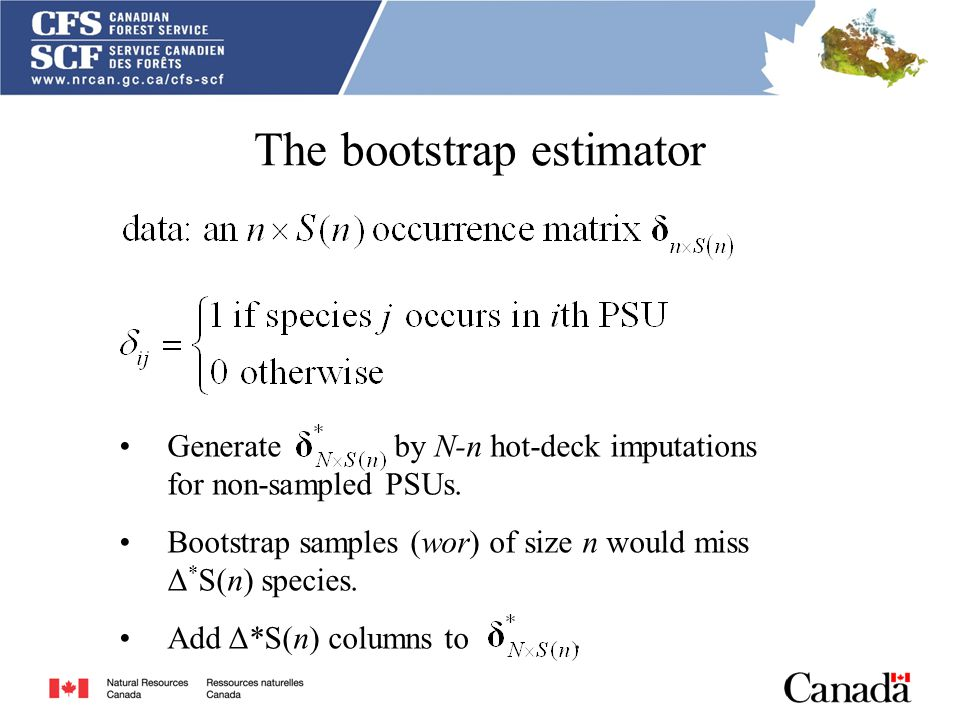 The bootstrap estimator Generate by N-n hot-deck imputations for non-sampled PSUs.