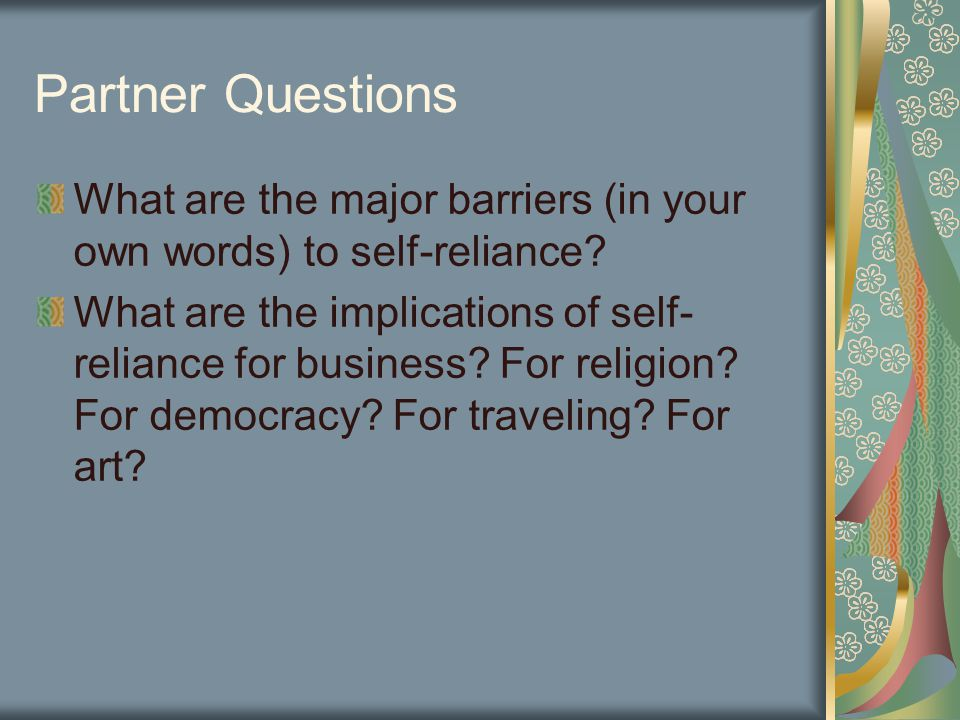 Partner Questions What are the major barriers (in your own words) to self-reliance.