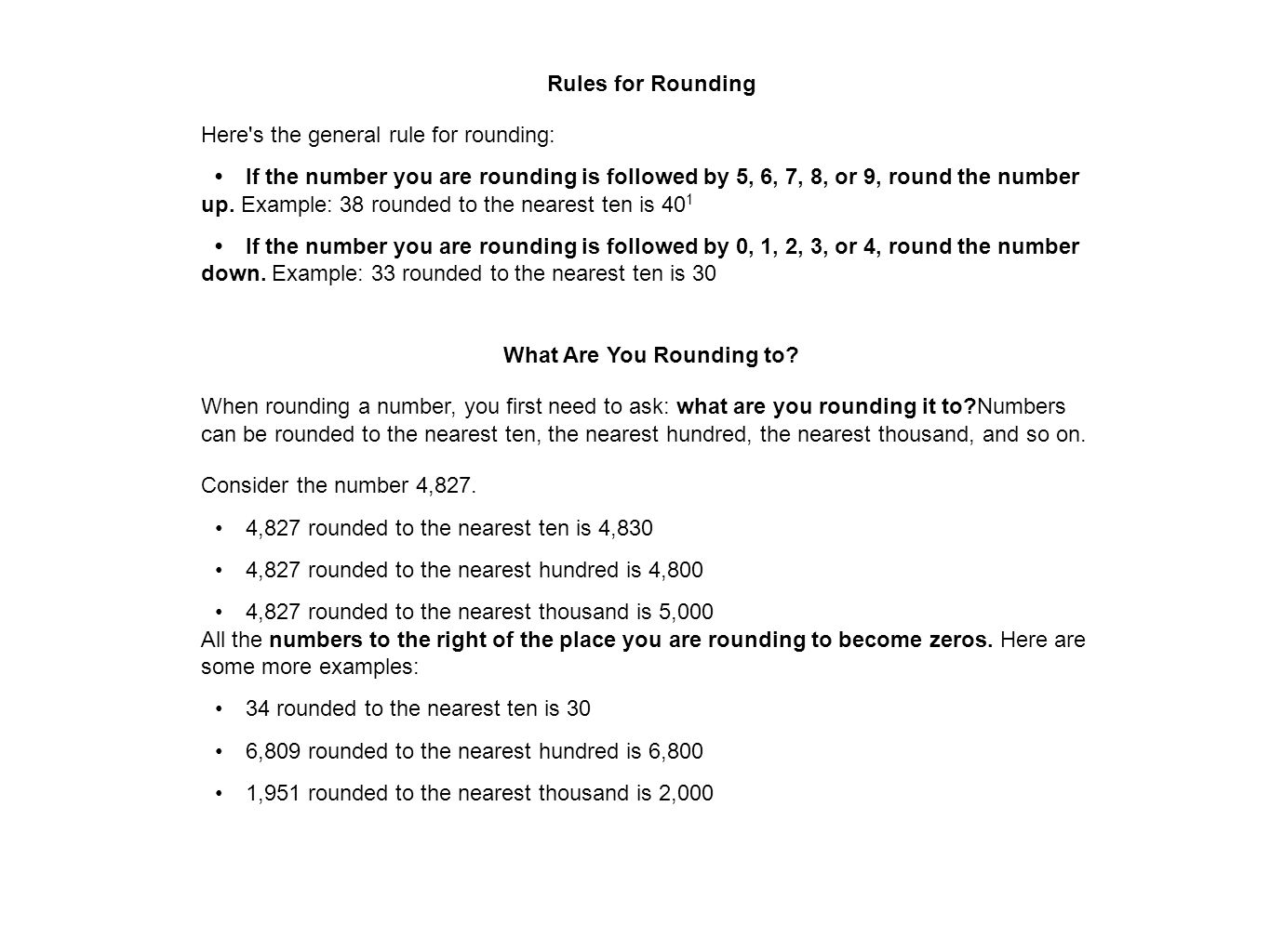 Rules for Rounding Here s the general rule for rounding: If the number you are rounding is followed by 5, 6, 7, 8, or 9, round the number up.