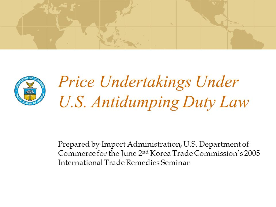 Price Undertakings Under U.S. Antidumping Duty Law Prepared by Import Administration, U.S.