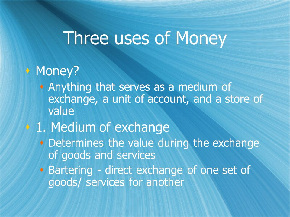 CHAPTER 10.1 MONEY Three uses of $ 6 Characteristics of $ Source of $'s value MONEY Three uses of $ 6 Characteristics of $ Source of $'s value