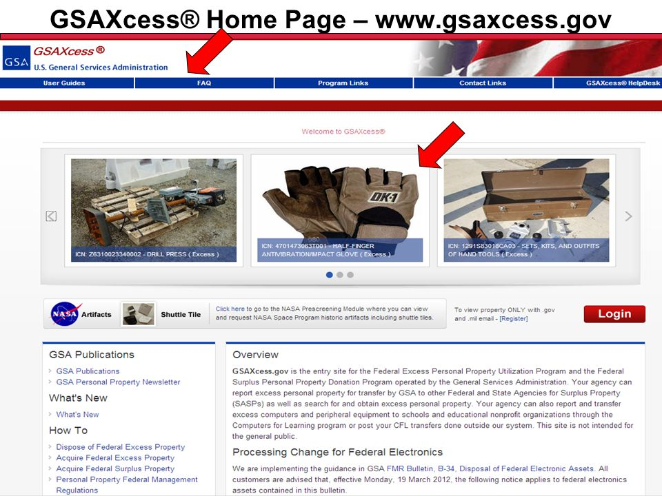 Federal Acquisition Service U.S. General Services Administration GSAXcess® Home Page – www.gsaxcess.gov FROM THE HOME PAGE YOU CAN Log In and Use GSAX