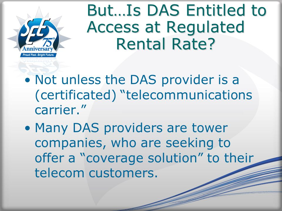But…Is DAS Entitled to Access at Regulated Rental Rate.
