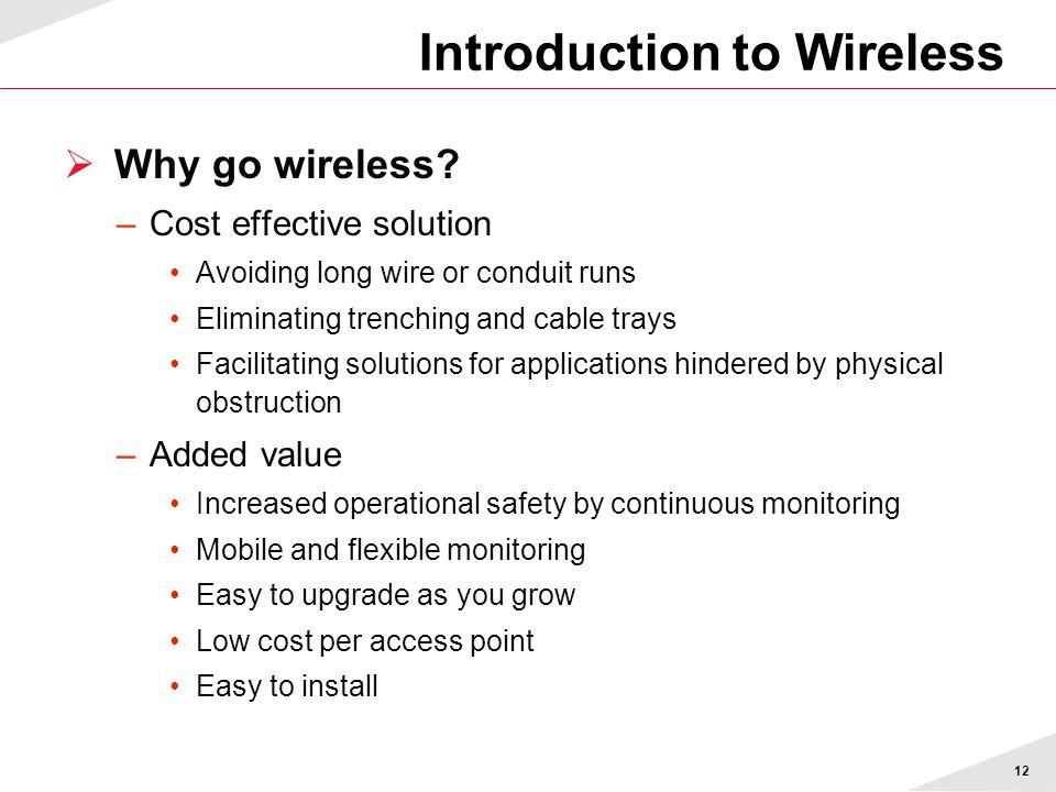 12  Why go wireless.
