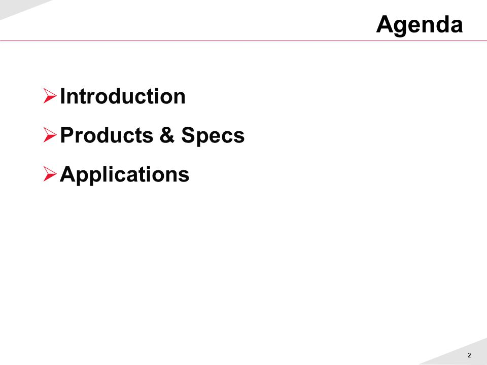 2 Agenda  Introduction  Products & Specs  Applications