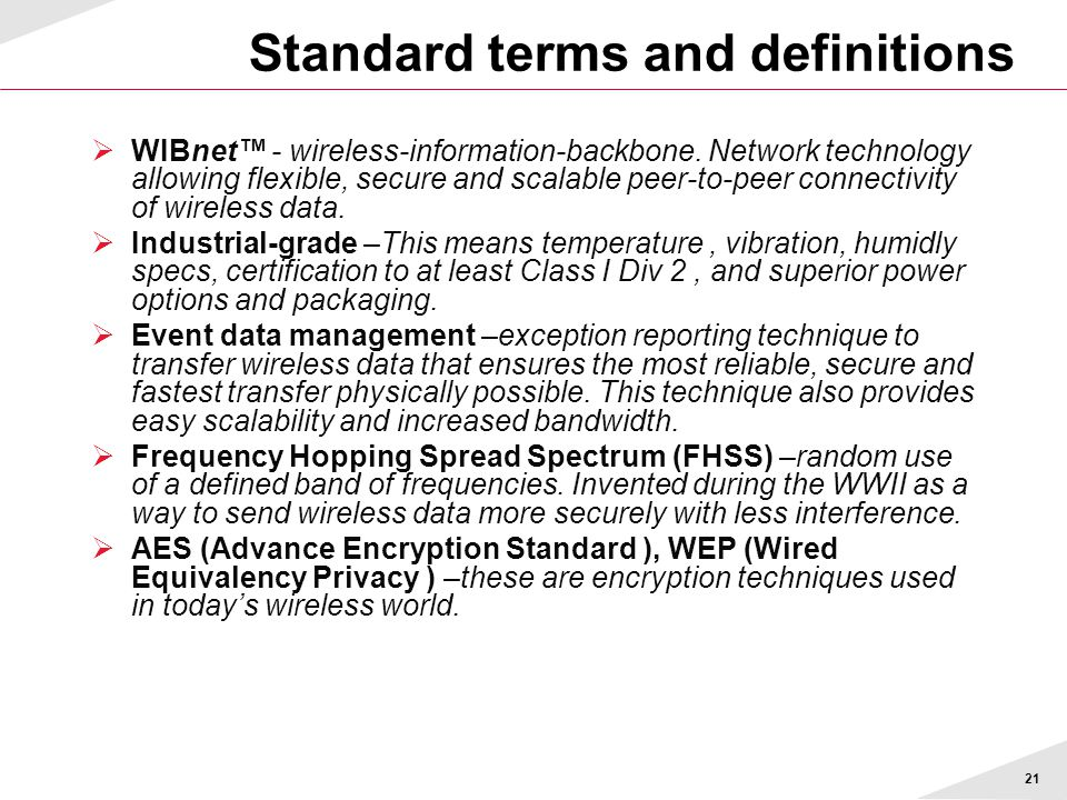21 Standard terms and definitions  WIBnet™ - wireless-information-backbone. Network technology allowing flexible, secure and scalable peer-to-peer co
