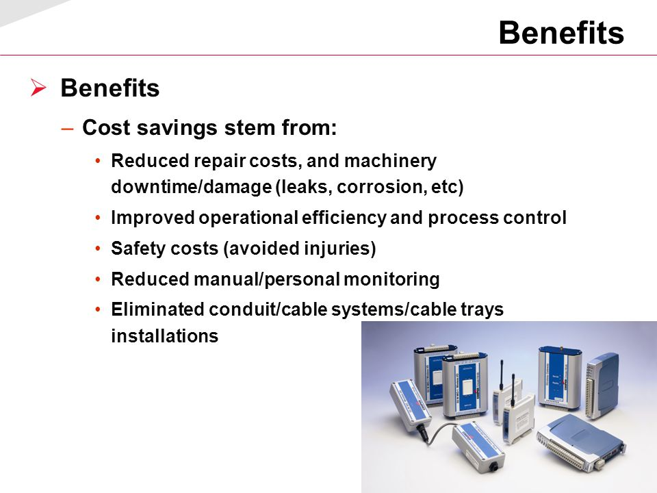 46 Benefits  Benefits –Cost savings stem from: Reduced repair costs, and machinery downtime/damage (leaks, corrosion, etc) Improved operational effic