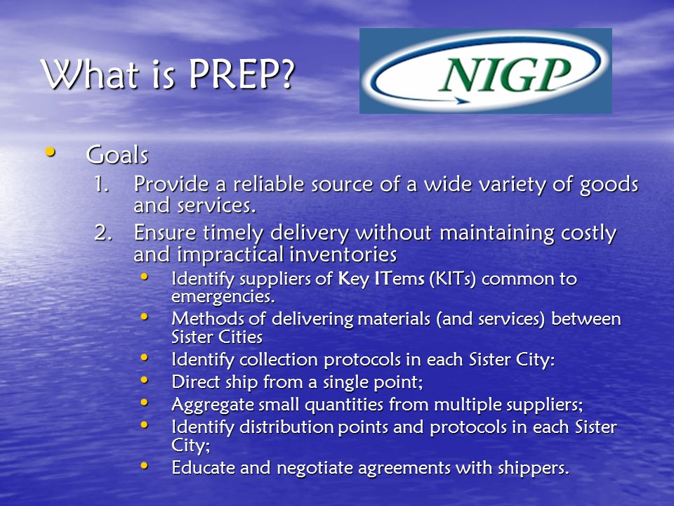 What is PREP? Goals Goals 1.Provide a reliable source of a wide variety of goods and services. Identify a community (or communities) of willing partic