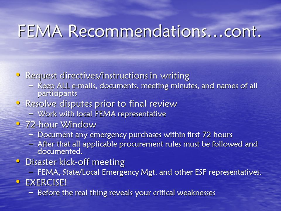 FEMA Recommendations…cont. NIMS NIMS – National Incident Management System coordinated response ESF ESF – Response is by Emergency Support Function no