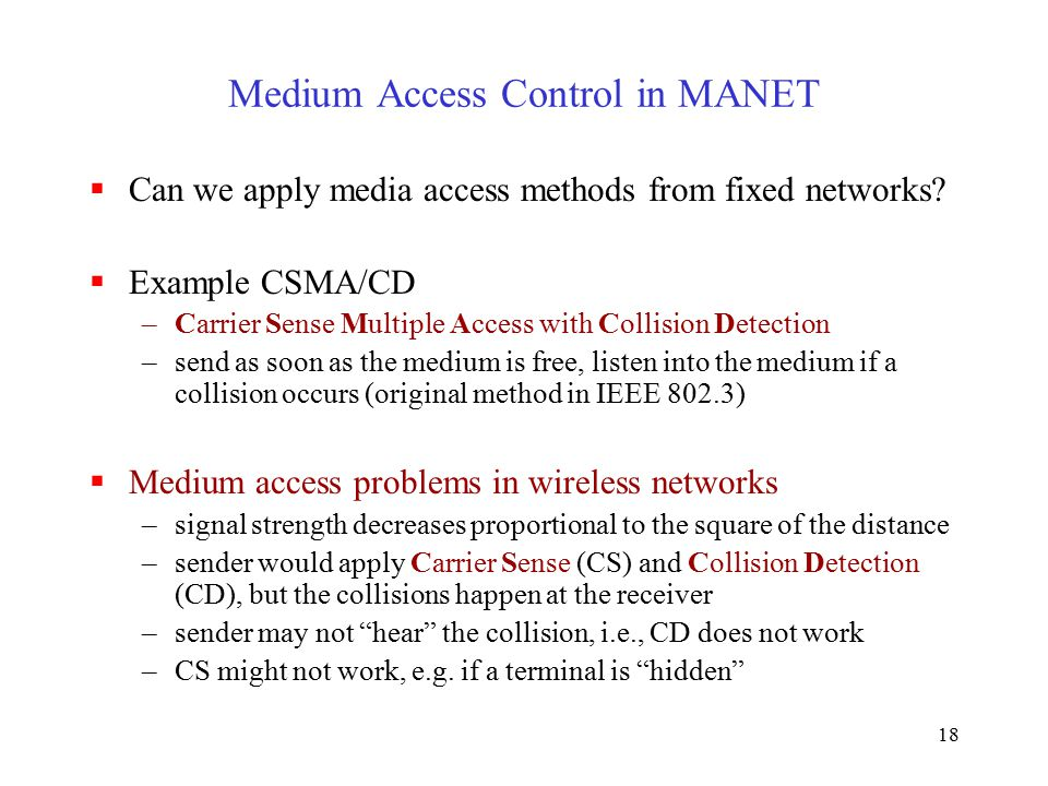 18 Medium Access Control in MANET  Can we apply media access methods from fixed networks.