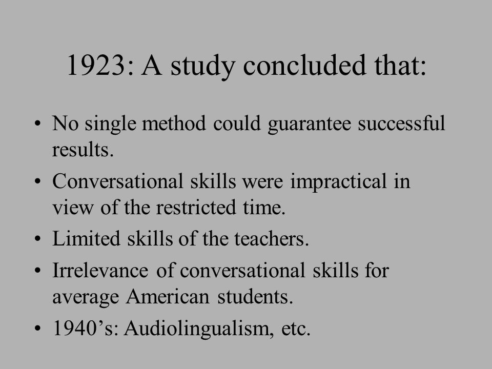 1923: A study concluded that: No single method could guarantee successful results.