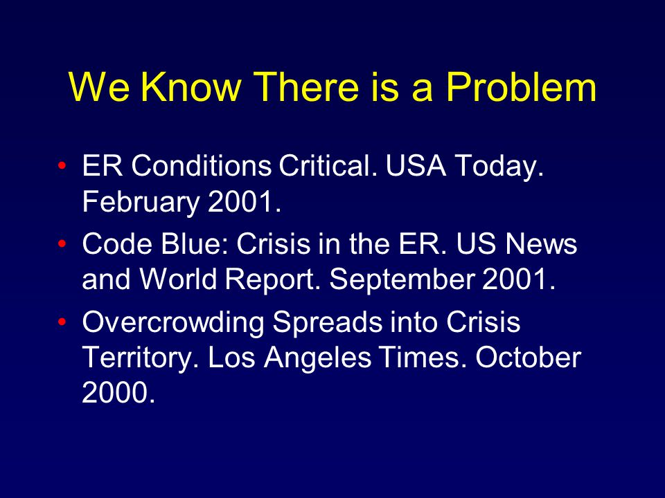 We Know There is a Problem ER Conditions Critical.