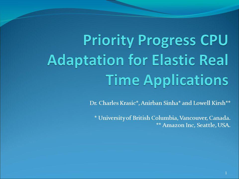 Dr. Charles Krasic*, Anirban Sinha* and Lowell Kirsh** * University of British Columbia, Vancouver, Canada. ** Amazon Inc, Seattle, USA. 1