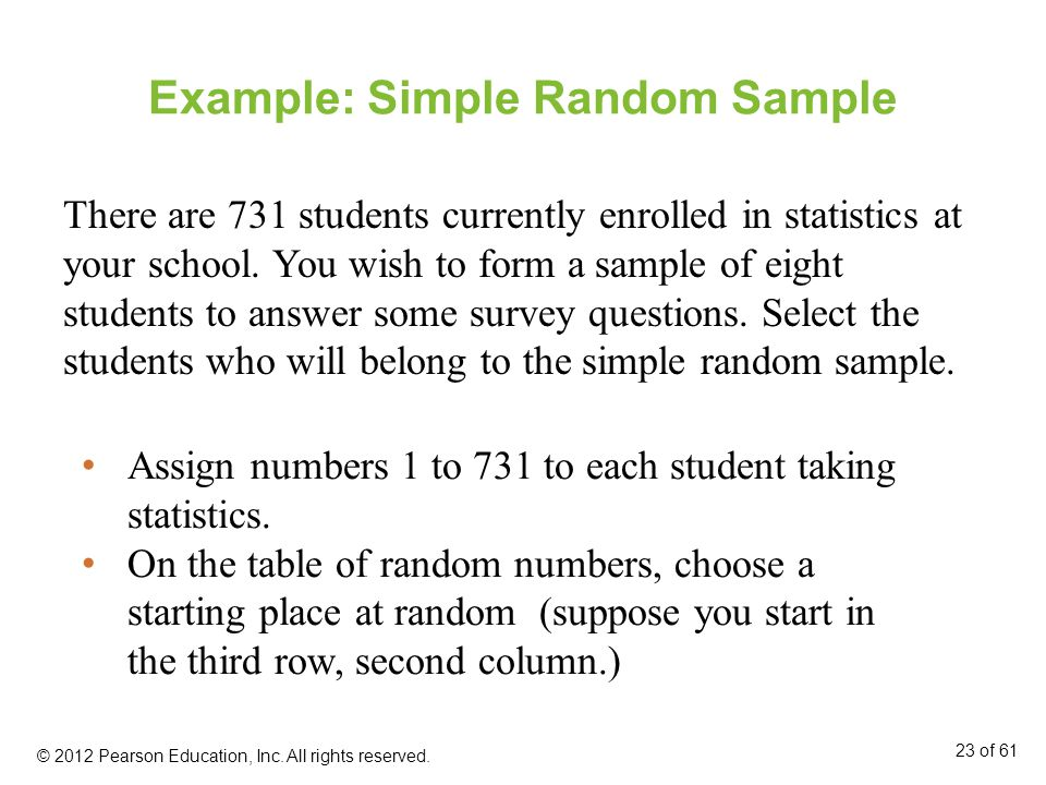 Example: Simple Random Sample There are 731 students currently enrolled in statistics at your school.