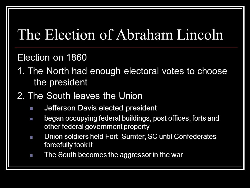 The Election of Abraham Lincoln Election on 1860 1.