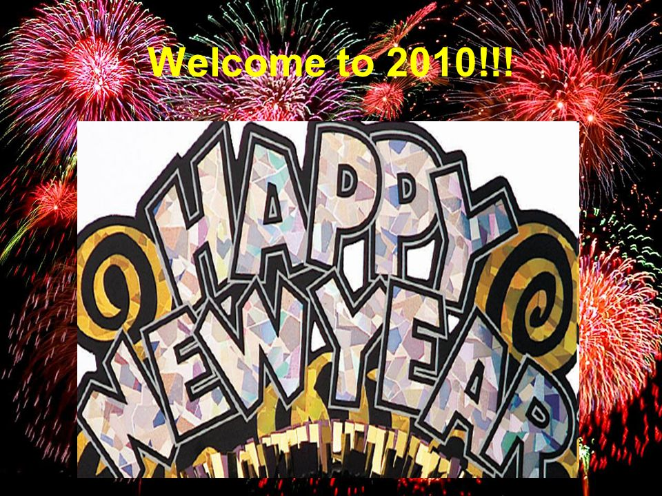 Welcome to 2010!!!