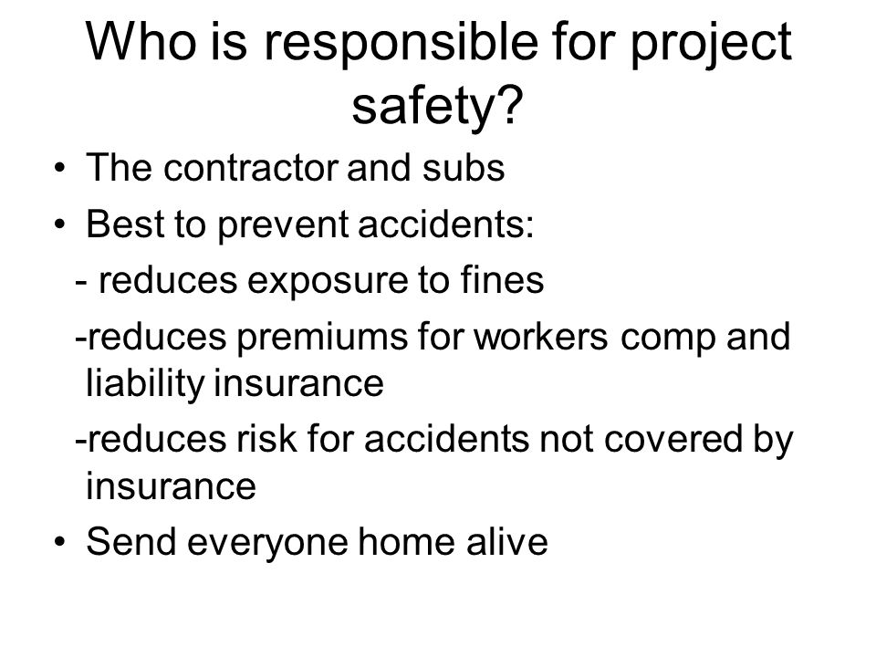 Who is responsible for project safety.